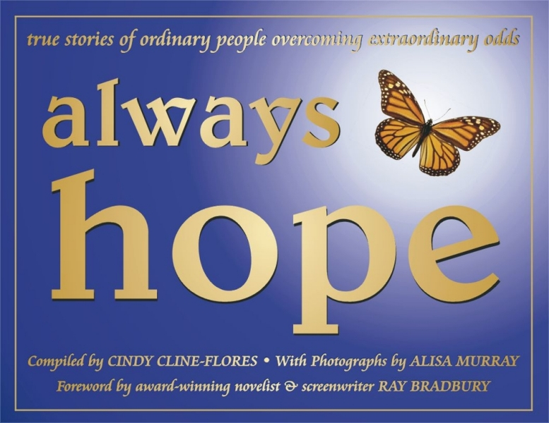 Always Hope by Cindy Cline-Flores: True Stories of Ordinary People Overcoming Extraordinary Odds